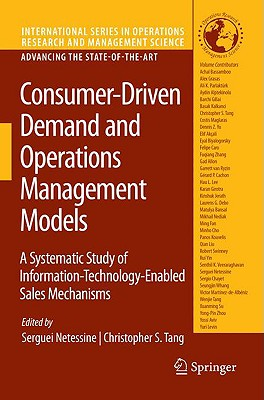 Consumer-Driven Demand and Operations Management Models By Netessine, Serguei (EDT)/ Tang, Christopher S. (EDT)
