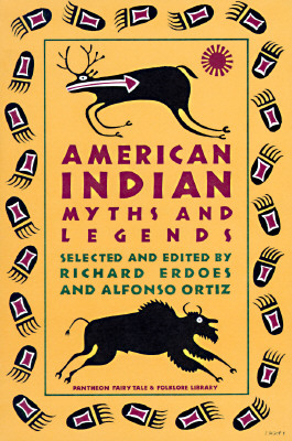 American Indian Myths and Legends By Erdoes, Richard/ Ortiz, Alfonso